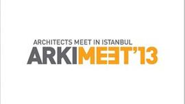 """ARKIMEET 2013 ile """"Mimarlar İstanbul'da Bulusuyor"""""""